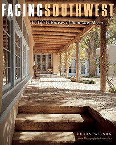 Facing Southwest (The Life & Houses of John Gaw Meem) by Chris Wilson, Robert Reck, 9780393731750