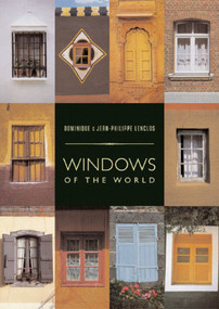Windows of the World by Dominique Lenclos, Jean-Philippe Lenclos, 9780393731880