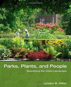Parks, Plants, and People (Beautifying the Urban Landscape) by Lynden B. Miller, 9780393732030
