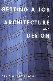 Getting a Job in Architecture and Design by David W. Patterson, 9780393732177