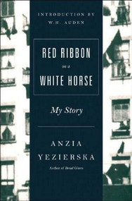 Red Ribbon on a White Horse (My Story) by Anzia Yezierska, 9780892551248