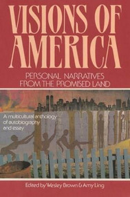 Visions of America (Personal Narratives from the Promised Land) by Wesley Brown, Amy Ling, 9780892551743
