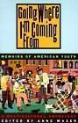 Going Where I'm Coming From (Memoirs of American Youth) by Anne Mazer, 9780892552061