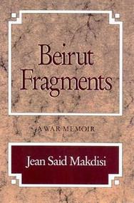 Beirut Fragments (A War Memoir) by Jean Said Makdisi, 9780892552450