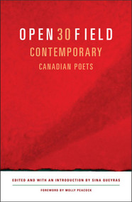 Open Field (An Anthology of Contemporary Canadian Poets) by Sina Queyras, Molly Peacock, 9780892553143
