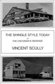 The Shingle Style Today (Or, The Historian's Revenge) by Vincent Scully, 9780807607602