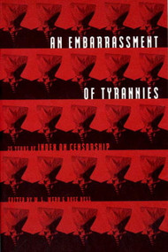 An Embarrassment of Tyrannies (Twenty-Five Years of Index on Censorship) by W. L. Webb, Rose Bell, 9780807614419