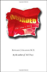 Wounded (Vietnam to Iraq) by Ronald J. Glasser, 9780807615690