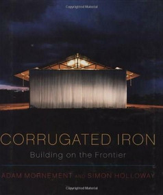 Corrugated Iron (Building on the Frontier) by Simon Holloway, Adam Mornement, 9780393732405