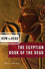 How to Read the Egyptian Book of the Dead by Barry Kemp, Simon Critchley, 9780393330793