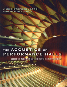 The Acoustics of Performance Halls (Spaces for Music from Carnegie Hall to the Hollywood Bowl) by J. Christopher Jaffe, Leo L. Beranek, 9780393732559