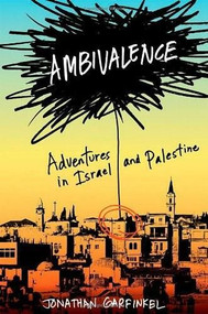 Ambivalence (Adventures in Israel and Palestine) by Jonathan Garfinkel, 9780393066746