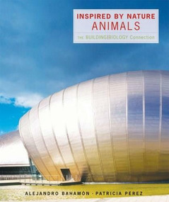 Inspired by Nature: Animals (The Building/Biology Connection) by Alejandro Bahamón, Patricia Pérez, 9780393732719