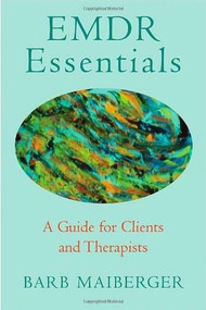 EMDR Essentials (A Guide for Clients and Therapists) by Barb Maiberger, 9780393705690