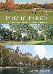Public Parks (The Key to Livable Communities) by Alexander Garvin, 9780393732795