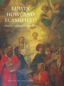 Edwin Howland Blashfield (Master American Muralist) by Mina Rieur Weiner, 9780393732818