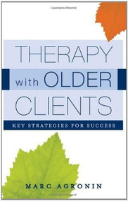 Therapy with Older Clients (Key Strategies for Success) by Marc Agronin, 9780393705836