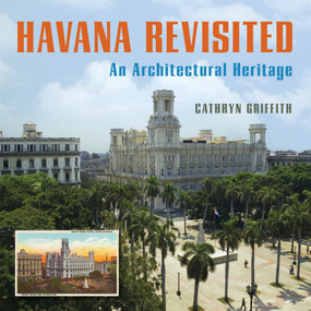 Havana Revisited (An Architectural Heritage) by Cathryn Griffith, Dick Cluster, Eusebio Leal Spengler, 9780393732849