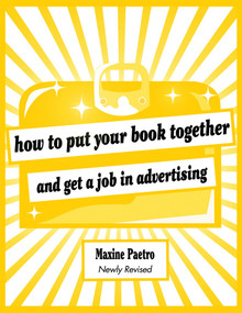How to Put Your Book Together and Get a Job in Advertising by Maxine Paetro, Giff Crosby, 9780393732856