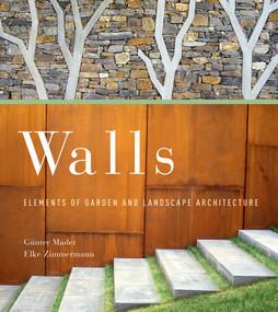 Walls (Elements of Garden and Landscape Architecture) by Günter Mader, Elke Zimmerman, 9780393732948