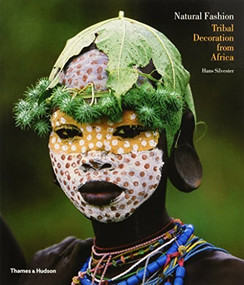 Natural Fashion (Tribal Decoration from Africa) by Hans Silvester, 9780500288054