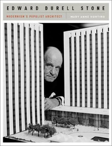 Edward Durell Stone (Modernism's Populist Architect) by Mary Anne Hunting, 9780393733013