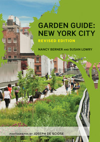 Garden Guide (New York City) (Miniature Edition) by Nancy Berner, Susan Lowry, Joseph De Sciose, 9780393733075