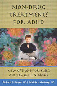 Non-Drug Treatments for ADHD (New Options for Kids, Adults, and Clinicians) by Richard P. Brown, Patricia L. Gerbarg, 9780393706222