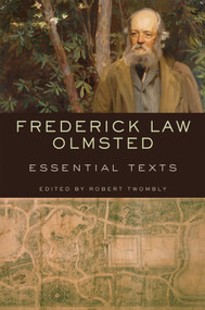 Frederick Law Olmsted (Essential Texts) by Robert Twombly, 9780393733105