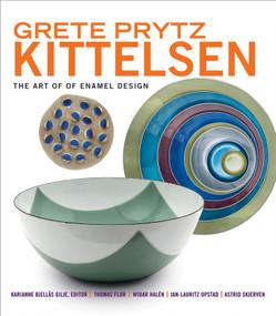 Grete Prytz Kittelsen (The Art of Enamel Design) by Karianne Bjellås Gilje, Thomas Flor, Widar Halén, Jan-Lauritz Opstad, Astrid Skjerven, 9780393733310