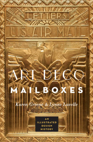 Art Deco Mailboxes (An Illustrated Design History) by Karen Greene, Lynne Lavelle, 9780393733402