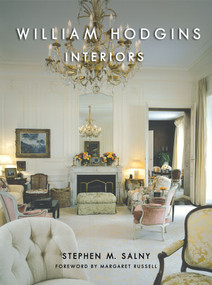 William Hodgins Interiors by Stephen M. Salny, Margaret Russell, 9780393733464