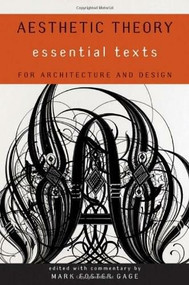 Aesthetic Theory (Essential Texts for Architecture and Design) by Mark Foster Gage, 9780393733495