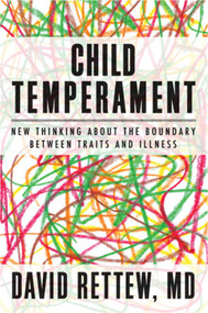 Child Temperament (New Thinking About the Boundary Between Traits and Illness) by David Rettew, 9780393707304