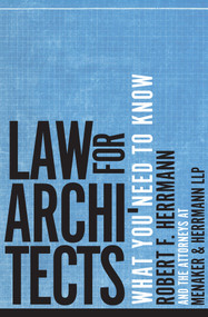 Law for Architects (What You Need to Know) by Robert F. Herrmann, Menaker & Herrmann LLP, 9780393733457