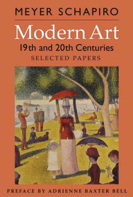 Modern Art (19th and 20th Centuries: Selected Papers) by Meyer Schapiro, Adrienne Baxter Bell, 9780807616079