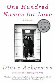 One Hundred Names for Love (A Memoir) by Diane Ackerman, 9780393341744