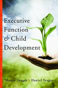 Executive Function & Child Development by Marcie Yeager, Daniel Yeager, 9780393707649
