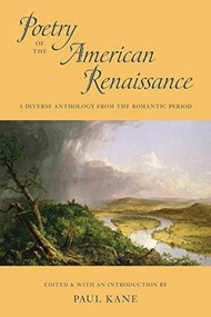 Poetry of the American Renaissance (A Diverse Anthology from the Romantic Period) by Paul Kane, 9780807616192