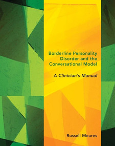 Borderline Personality Disorder and the Conversational Model (A Clinician's Manual) by Russell Meares, 9780393707830