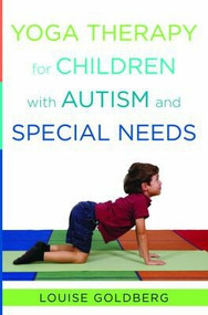 Yoga Therapy for Children with Autism and Special Needs by Louise Goldberg, 9780393707854