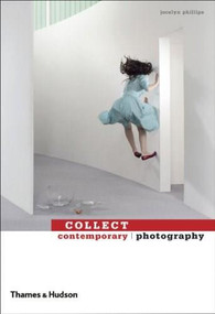 Collect Contemporary: Photography by Jocelyn Phillips, 9780500288542