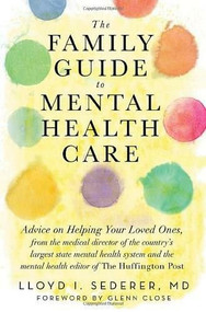 The Family Guide to Mental Health Care by Lloyd I. Sederer, Glenn Close, 9780393707946