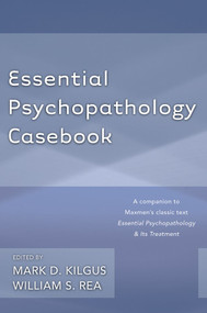 Essential Psychopathology Casebook by Mark D. Kilgus, William S. Rea, 9780393708226