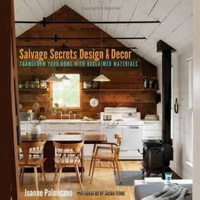 Salvage Secrets Design & Decor (Transform Your Home with Reclaimed Materials) by Joanne Palmisano, Susan Teare, 9780393733884