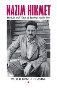 Nâzim Hikmet (The Life and Times of Turkey's World Poet) by Mutlu Konuk Blasing, 9780892554171