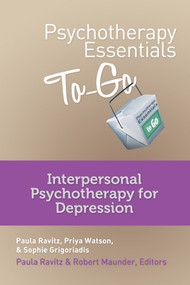 Psychotherapy Essentials to Go (Interpersonal Psychotherapy for Depression) by Sophie Grigoriadis, Priya Watson, Robert Maunder, Paula Ravitz, 9780393708295