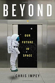 Beyond (Our Future in Space) by Chris Impey, 9780393239300