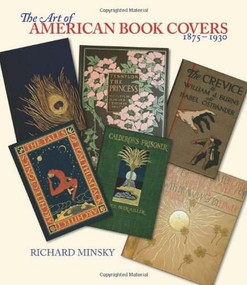 The Art of American Book Covers (1875-1930) by Richard Minsky, 9780807616246