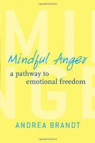Mindful Anger (A Pathway to Emotional Freedom) by Andrea Brandt, 9780393708943